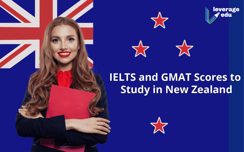 IELTS and GMAT Scores to Study in New Zealand