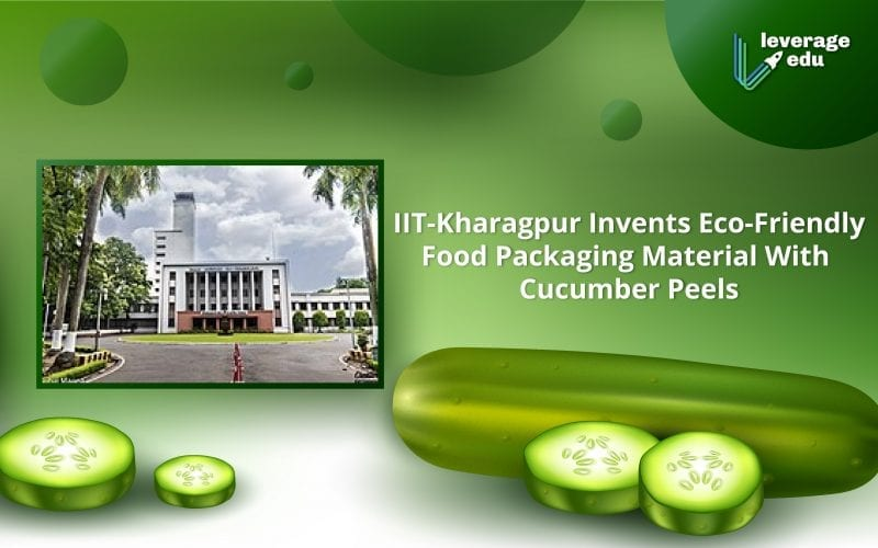 IIT-Kharagpur Invents Eco-Friendly Food Packaging Material With Cucumber Peels