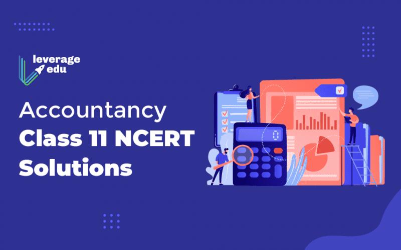 Accountancy Class 11 NCERT Solutions