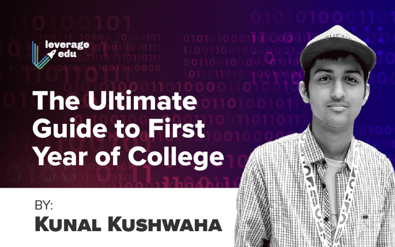 The Ultimate Guide to First Year of College by Kunal Kushwaha